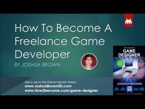 How To Become A Freelance Game Developer by Joshua Brown