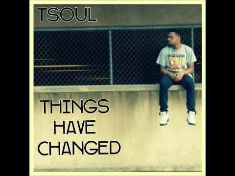 TSoul  Things Have Changed  Lyric   @TSoulMusic
