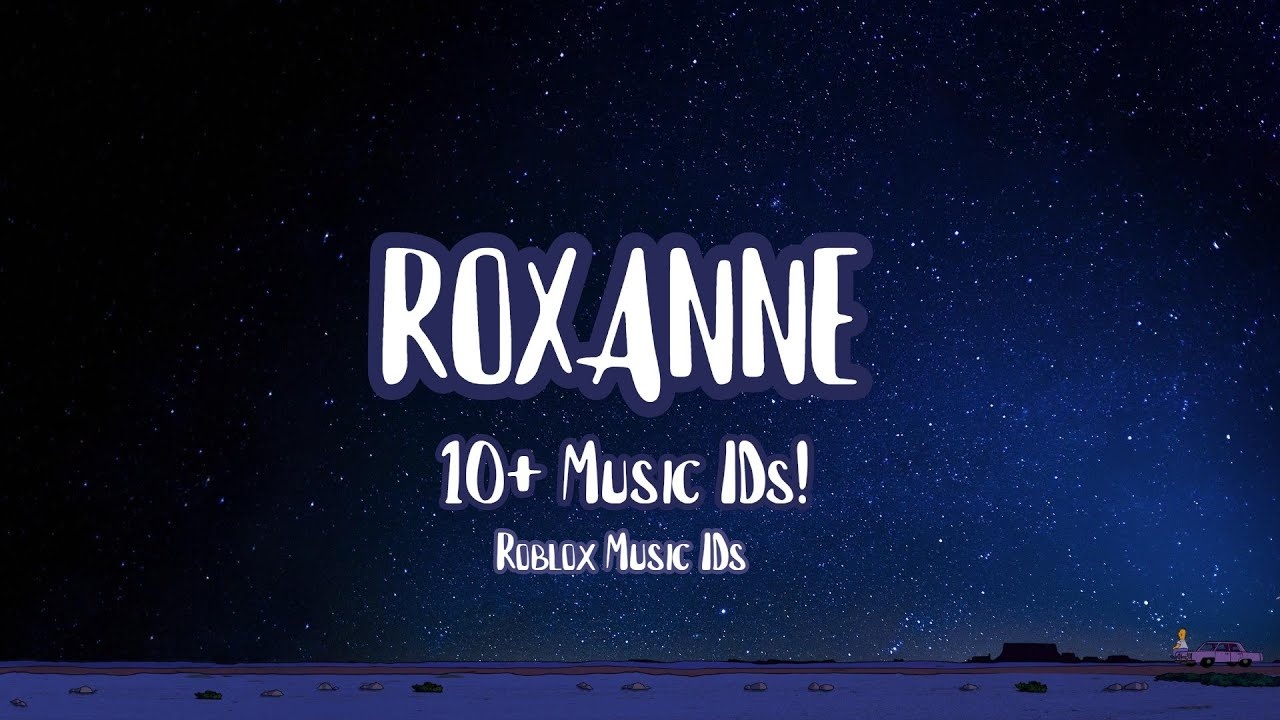 Roblox Music Id Code For Roxanne 10 Roblox Music Codes Ids 2019 Working Youtube