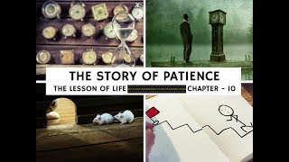 THE STORY OF PATIENCE   I   THE LESSON OF LIFE   I   CHAPTER - 10