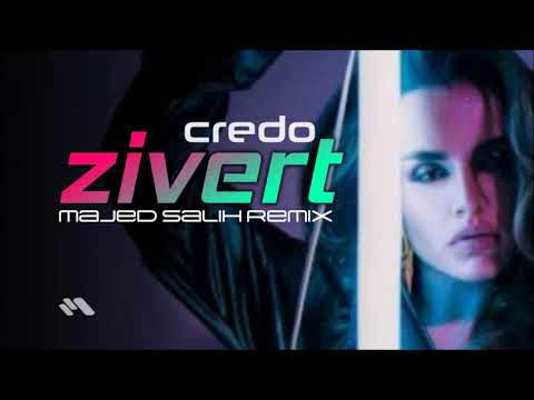 Zivert - Credo (Majed Salih Remix)