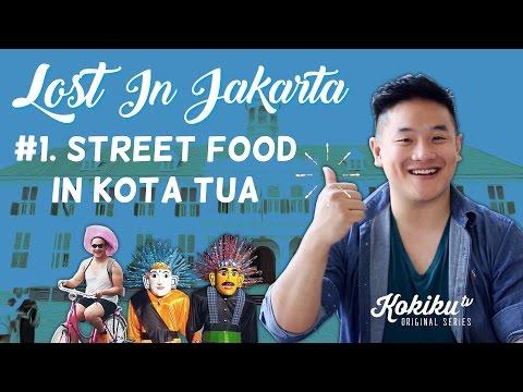 LOST IN JAKARTA #1: Street Food In Kota Tua feat. Awesome Eats & Gerry Girianza