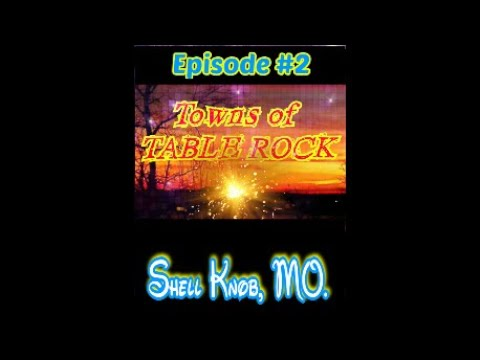Towns Of Table Rock Ep.#2 | Shell Knob, MO. | Table Rock Area 71
