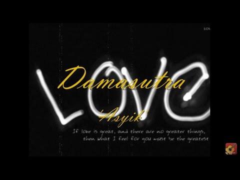 DAMASUTRA - Asyik ~ LIRIK ~