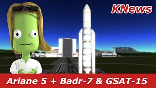 Ariane 5 Launch | Badr 7 & GSAT 15 | KNews #23