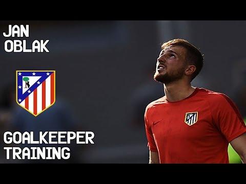 Jan Oblak / Goalkeeper Training / Atletico Madrid !