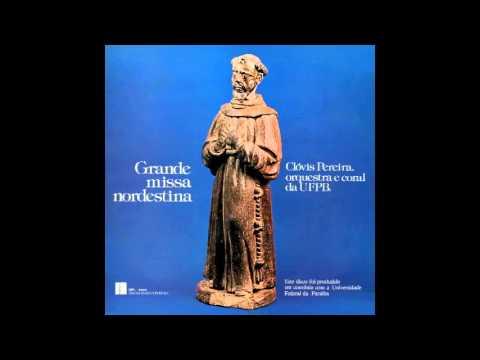Clóvis Pereira & Orquestra e Coral Da UFPB - Grande Missa Nordestina (Álbum completo, FULL)