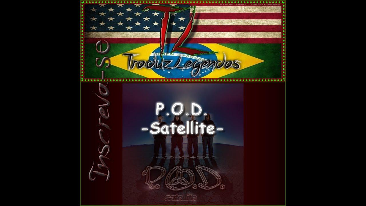 P O D  - Satellite - Satellite - Legendado PT-BR/ENG