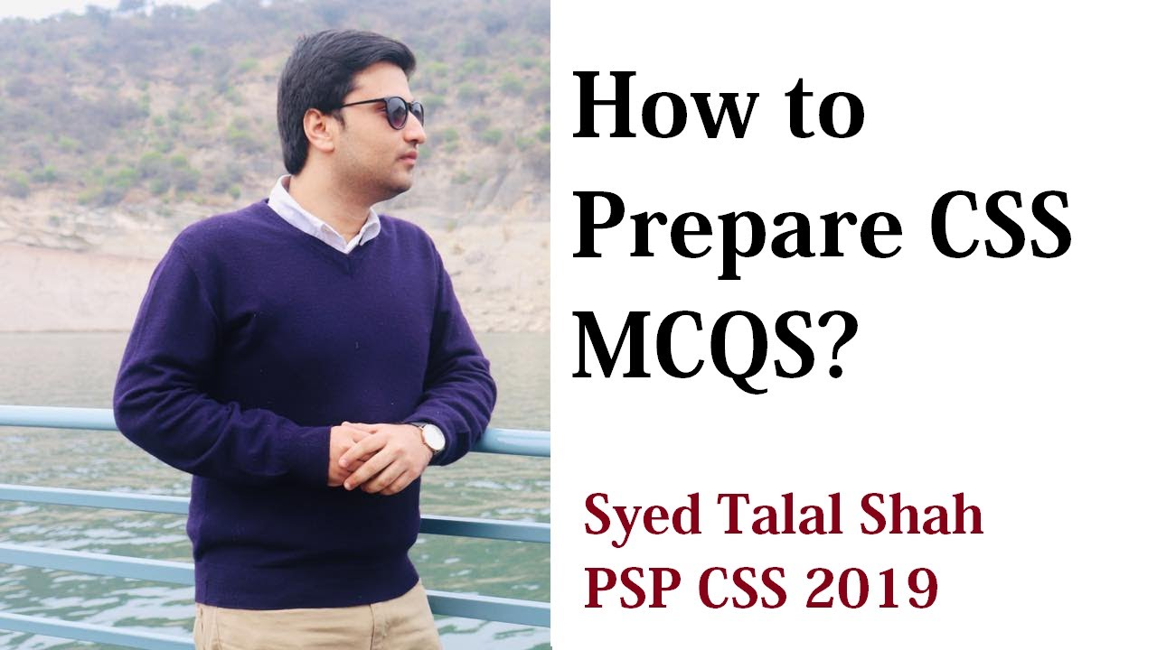 How to prepare CSS MCQS? | Syed Talal Shah PSP