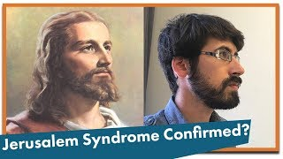Jerusalem Syndrome: Real or Not?