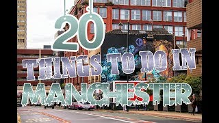 Top 20 Things To Do In Manchester, England