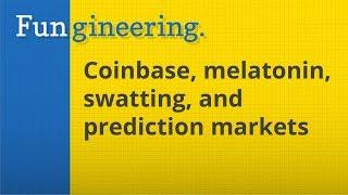 Ep15. Prediction Markets, Coinbase, Melatonin, Swatting