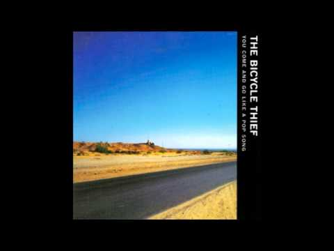 The Bicycle Thief - It's Alright