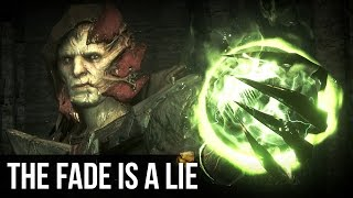 Theory: The Fade is a Lie (Dragon Age: Inquisition) | Overthinking It