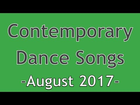 Contemporary Dance Songs August 2017