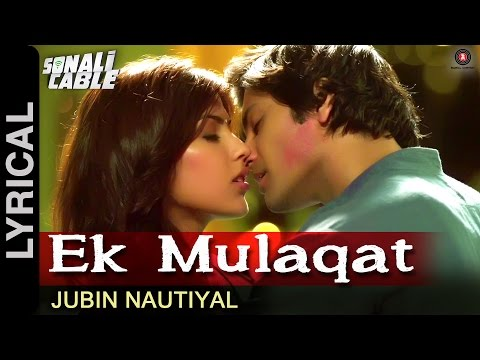 Ek Mulaqat Lyrical Video | Sonali Cable |...
