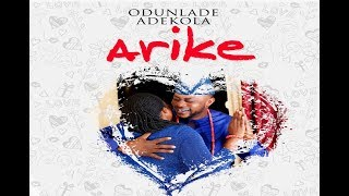 Odunlade Adekola - Arike Official Music Video 2019