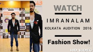 Gambar cover UNCUT: Imran Alam At Model Audition Of Kolkata Fashion 2016 Being Me With Jury