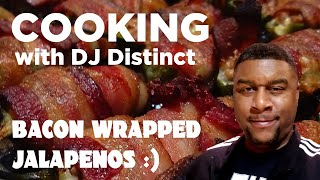 Cooking with DJ Distinct - Bacon Wrapped and Stuffed Jalapenos