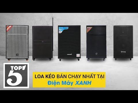 Top 5 loa kéo bán chạy nhất Điện máy XANH 2018