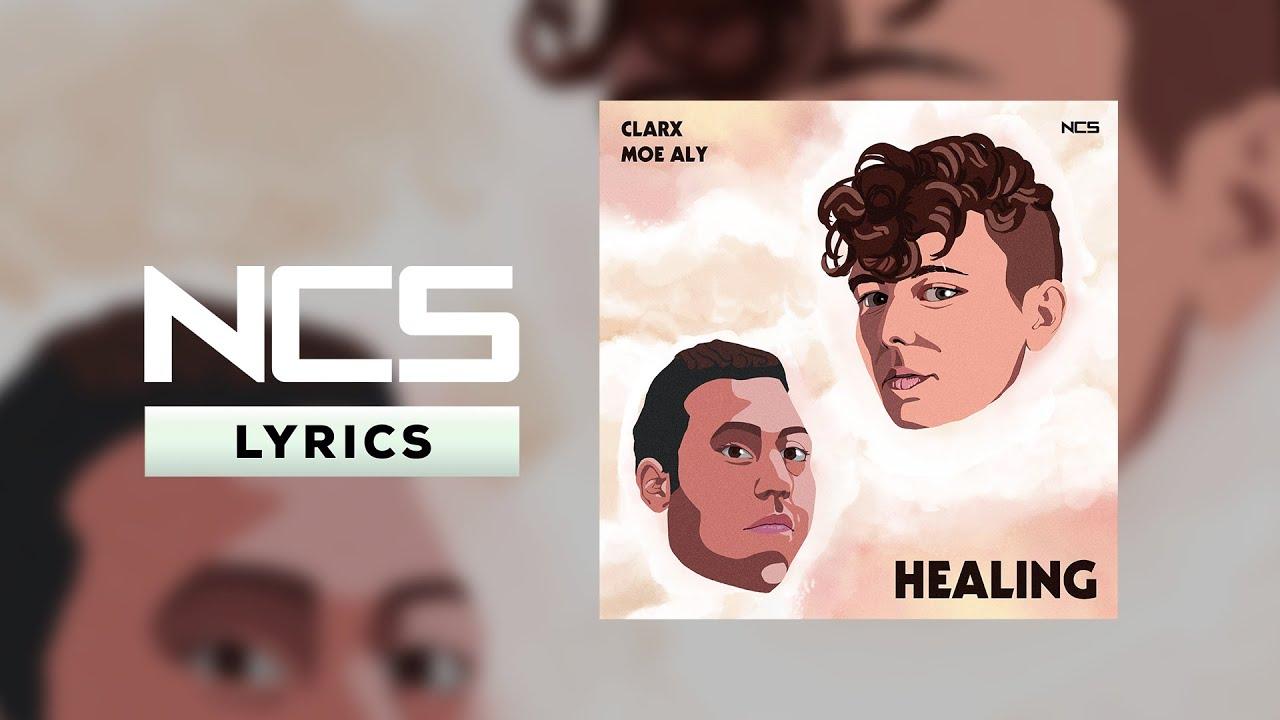 Clarx & Moe Aly - Healing [NCS Lyrics]