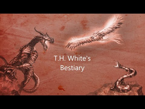 T.H. WHITE'S BESTIARY (1954), MEDIEVAL MONSTER MANUAL, Narrated