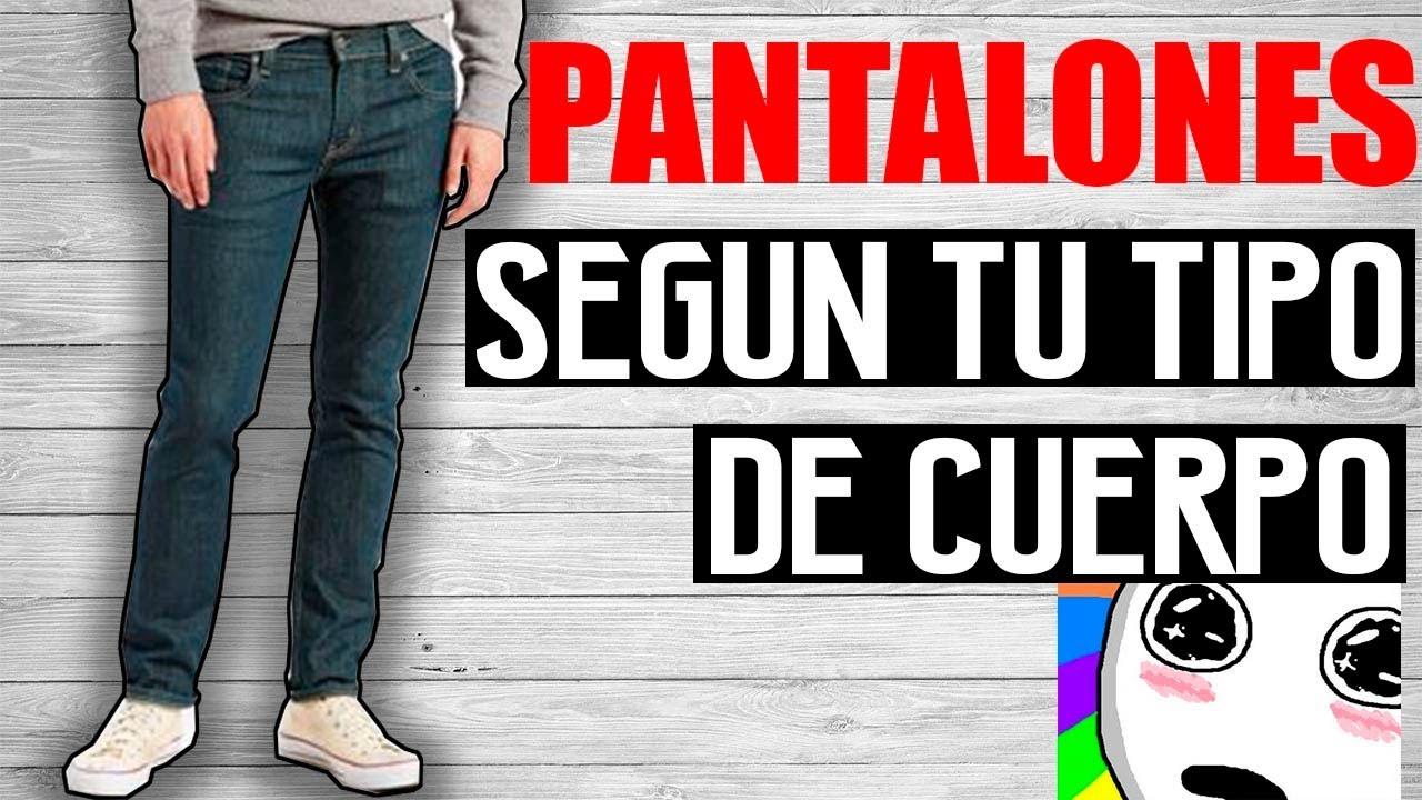 Los Mejores Pantalones Para Cada Tipo De Cuerpo Jr Style For Men Youtube