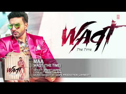 Maa Full Song (Official) Preet Harpal | Album: Waqt
