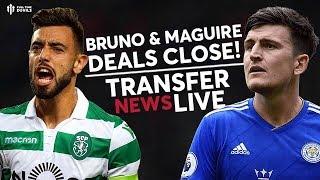 Bruno Fernandes & Maguire 'Deals Close' | Man Utd Transfer News
