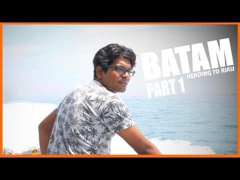 BATAM PART 1 - HEADING TO RIAU