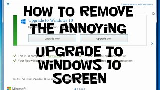 How To: Remove the Windows 10 upgrade screen - Windows 7 Tips