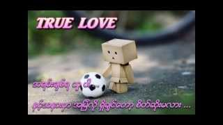True Love - Shwe Htoo with lyrics
