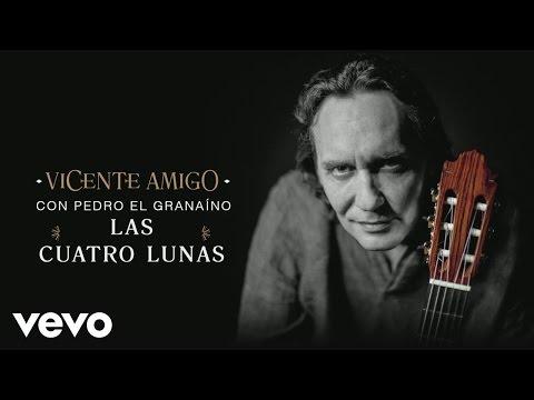 Vicente Amigo con Pedro el Granaíno - Las Cuatro Lunas (Audio)