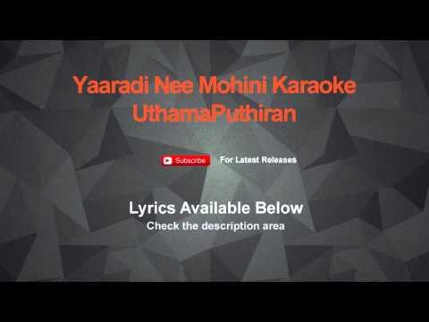 Yaaradi Nee Mohini Karaoke UthamaPuthiran Karaoke
