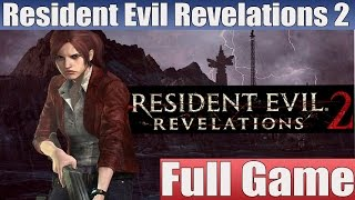 Resident Evil Revelations 2 Episode 1 Full Game Walkthrough / Complete Walkthrough