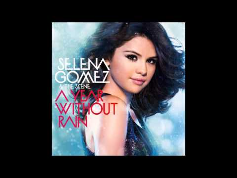 Selena Gomez  A Year Without Rain  Audio Full Version