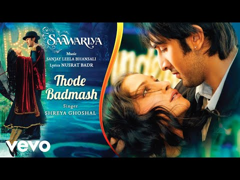 Thode Badmash   Audio Song  Saawariya  Shreya Ghoshal Ranbir Kapoor