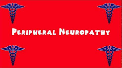 Pronounce Medical Words ― Peripheral Neuropathy