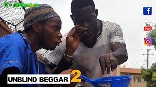 The Unblind Beggar 2 (Beggar Beg Beggar) Naijas Craziest Comedy (Episode 230)