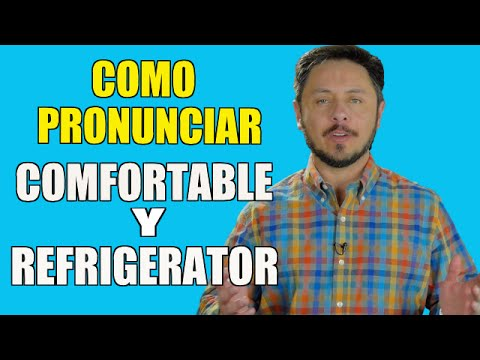 """aprende-a-pronunciar-""""comfortable-y-refrigerator""""-de-una-vez-por-todas"""