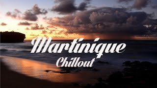 Beautiful MARTINIQUE Chillout & Lounge Mix