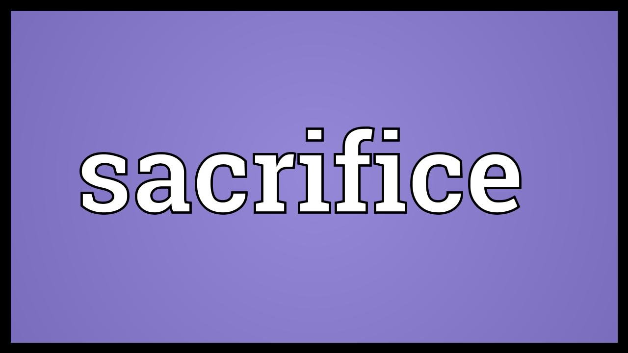 Sacrifice Meaning