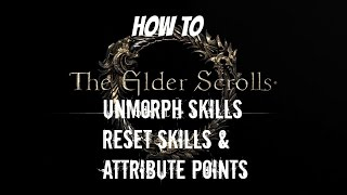 Elder Scrolls Online How to unmorph skills, reset skills and attribute points