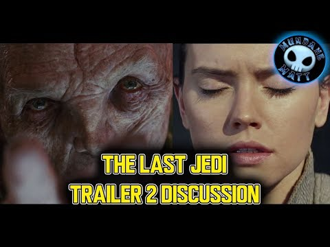 STAR WARS THE LAST JEDI trailer 2 discussion
