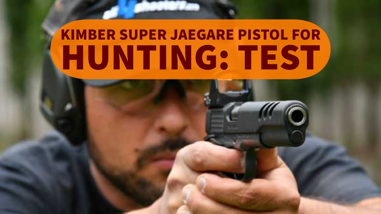 Kimber Super Jägare review: a 1911-style pistol with