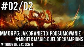 MMORPG: Jak Granie to i Podsumowanie #Might & Magic: Duel of Champions [2]. [DusSia & CookieM]