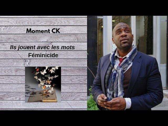 #3 Ils Inventent des Mots  :  Féminicide