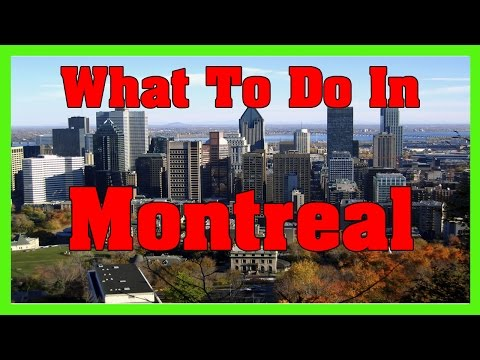 What To Do In Montreal I Top 10 To Do In Montreal