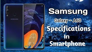 Samsung Galaxy A60 Best Price Full Specifications, Review In Smartphone By Raj Gadgets