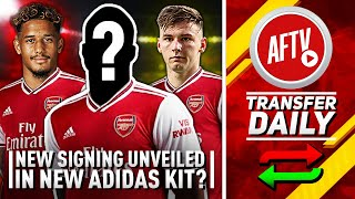 Will New Signing Be Unveiled In The Arsenal Adidas Kit? | AFTV Transfer Daily